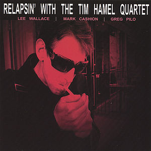 Relapsin' with the Tim Hamel Quartet