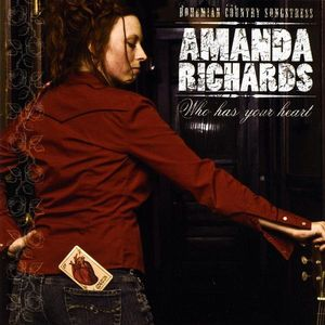 Richards, Amanda : Who Has Your Heart