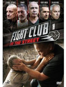 Fight Club In The Street, Vol. 1: Krav Maga - Street Boxing - GlobalDefense System - Sambo - Kajukenbo