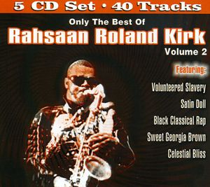 Only The Best Of Rahsaan Roland Kirk, Vol. 2