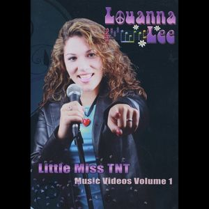 Louanna Lee 'Little Miss TNT Music Videos 1