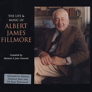 Life & Music of Albert James Fillmore