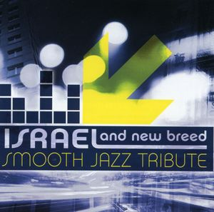 Israel & New Breed Smooth Jazz Tribute /  Various