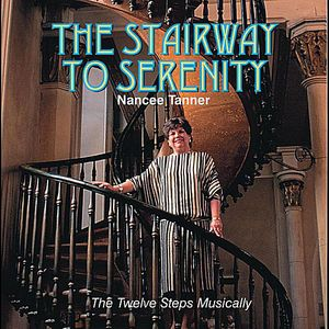Stairway to Serenity-The 12 Steps Musically