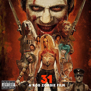 31: A Rob Zombie Film (Original Soundtrack) [Explicit Content]