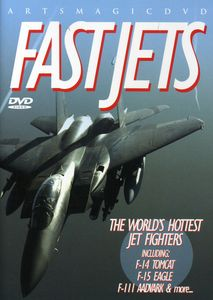 Fast Jets: The Worlds Hottest Jet Fighters