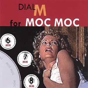 Dial M for Moc Moc