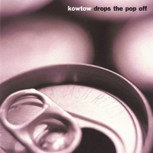 Kowtow Drops the Pop Off