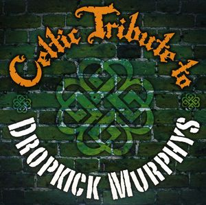 Celtic Tribute to Dropkick Murphys /  Various