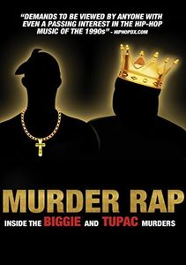 Murder Rap: Inside The Biggie & Tupac Murders