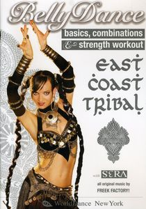 East Coast Tribal Belly Dance: Basics, Combinations and Strength Workout