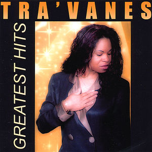 Tra'vaness Greatest Hits!