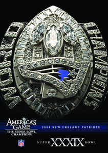 Nfl America's Game: 2004 Patriots (Super Bowl XXXIX)