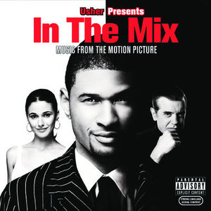 In the Mix (Original Soundtrack) [Explicit Content]