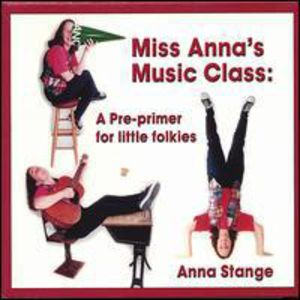 Miss Annas Music Class: A Pre-Primer for Little Fo