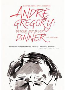 Andre Gregory: Before & After Dinner