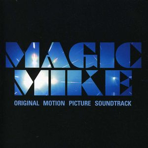 Magic Mike (Original Soundtrack)