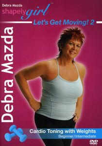 Shapely Girl: Let's Get Moving: Volume 2: Cardio Toning With Weights