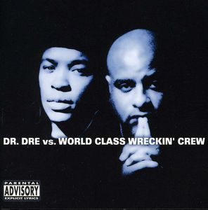 Dr Dre Vs World Class Wreckin Crew [Import]