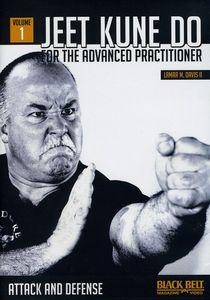 Jeet Kune Do For The Advanced Practitioner, Vol. 1: Attack and Defense