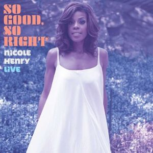 So Good So Right: An Evening with Nicole Henry