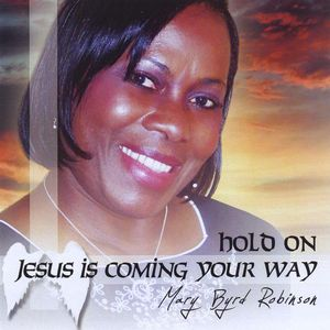Hold on (Jesus Is Coming Your Way)