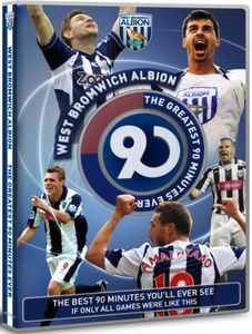 West Bromwich Albion: Greatest 90 Minutes Ever