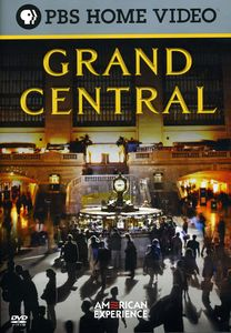 American Experience: Grand Central [Documentary]