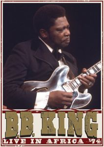 B.B. King: Live in Africa '74
