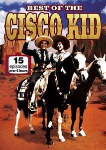 Best of the Cisco Kid (15 Episodes)