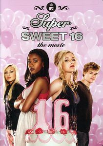My Super Sweet 16: The Movie [Full Frame]