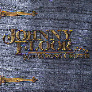 Johnny Floor&Wrong Crowd