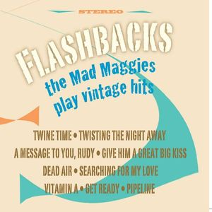 Flashbacks-The Mad Maggies Play Vintage Hits