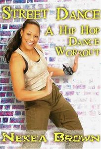 Hip Hop Dance Workout: Street Dance With Nekea Brown [Fitness]
