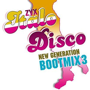 Zyx Italo Disco New Generation Boot Mix 3