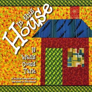 In This House: If Walls Could Talk