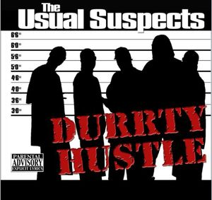 Durrty Hustle: The Usual Suspects