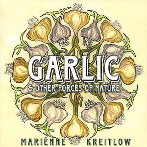 Garlic & Other Forces of Nature