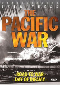 Eyewitness: Pacific War - Road to War /  Day Infamy
