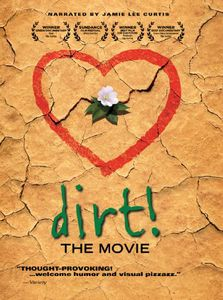 Dirt: The Movie