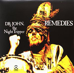 Dr. John Night Tripper : Remedies