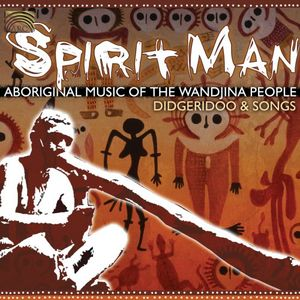 Spirit Man: Aboriginal Music of the Wanjina People