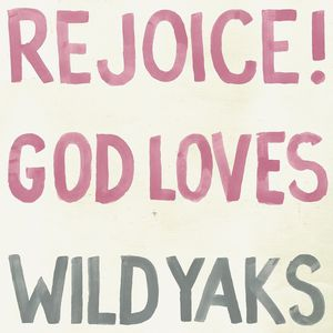 Rejoice God Loves Wild Yaks