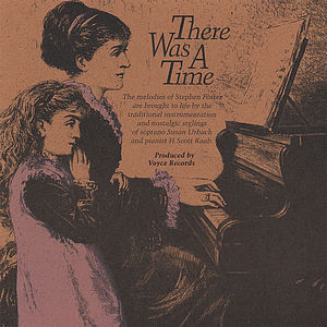 There Was a Time-Melodies of Stephen Foster