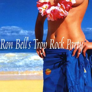 Ron Bell's Trop Rock Party