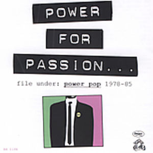 Power for Passion: File Under Power Pop 78-85 /  Various