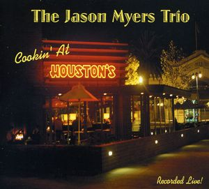 Jason Myers Trio: Cookin at Houstons