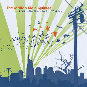 Mattan Klein Quintet Live at the Nashville Jazz Wo