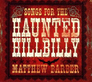 Songs for the Haunted Hillbill [Import]