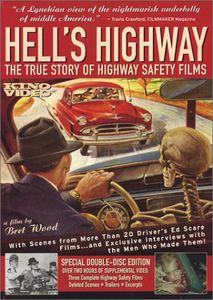 Hell's Highway: True Story of Highway Safety Films